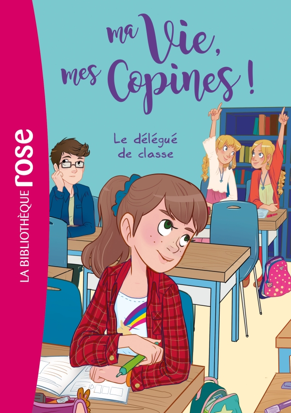 Ma Vie Mes Copines 02 Le Delegue De Classe