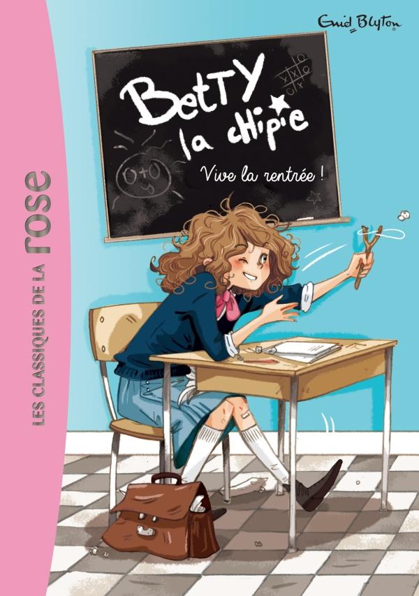 Betty la chipie 01 - Vive la rentrée !