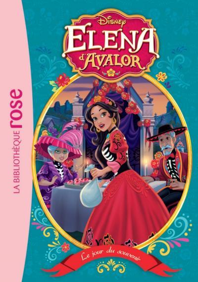 Elena d'Avalor 10 - Le jour du souvenir