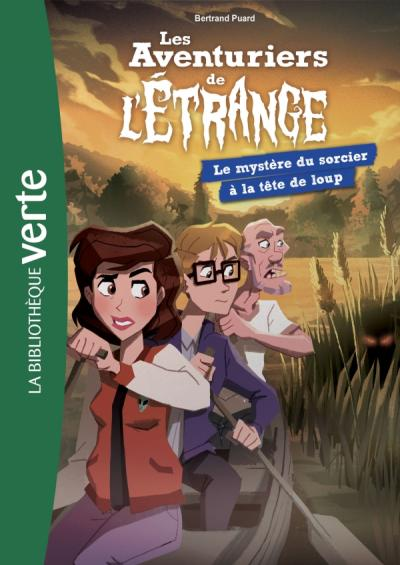 Les aventuriers de l'étrange 07 - Le Mystère du sorcier à la tête de loup