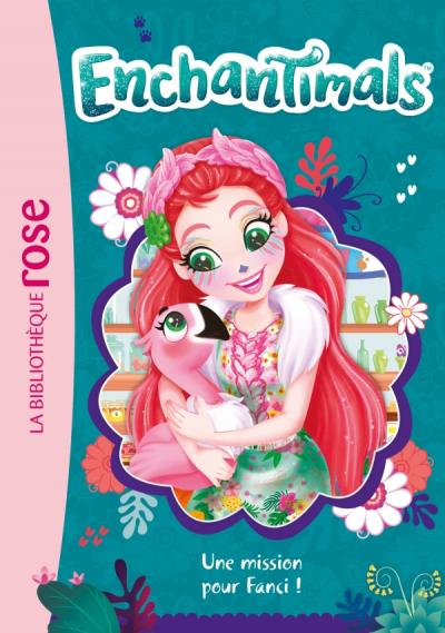Enchantimals 10 - Une mission pour Fanci !