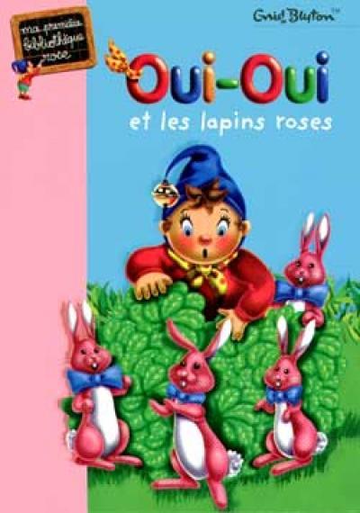 Oui-Oui et les lapins roses