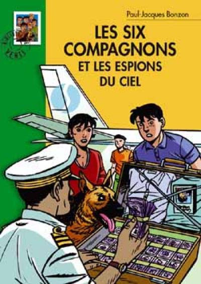 Les Six Compagnons 13 - Les Six Compagnons et les espions du ciel