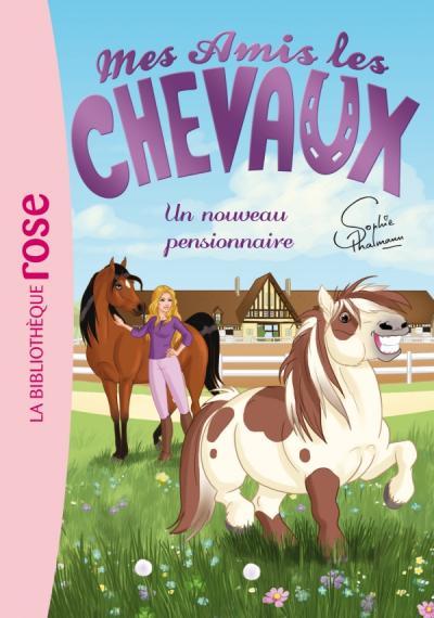 Mes amis les chevaux 01 - Un nouveau pensionnaire