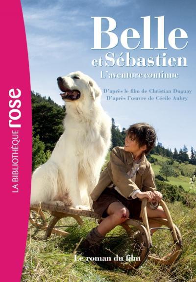 Belle et Sébastien 2 L'aventure continue - Le roman du film