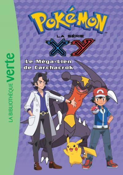 Pokémon 26 - Le Méga-Lien de Carchacrok