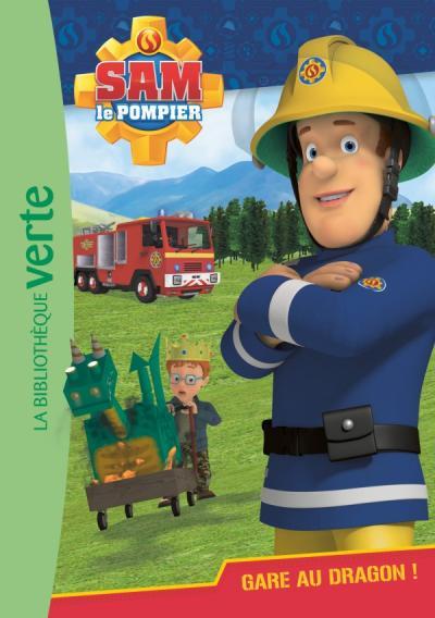 Sam le pompier 03 - Gare au dragon !