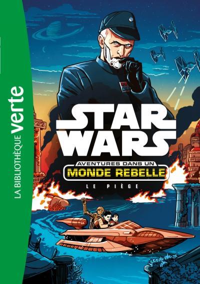 Star Wars Aventures dans un monde rebelle 02 - Le piège