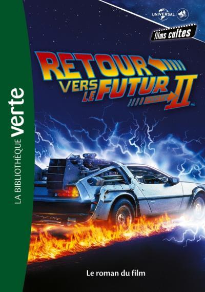 Films cultes Universal 04 - Retour vers le futur 2 - Le roman du film