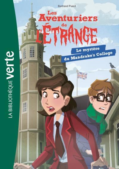 Les aventuriers de l'étrange 03 - Le mystère du Mandrake's College