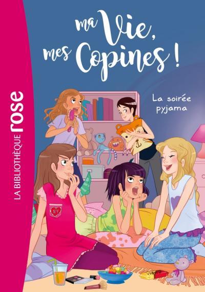 Ma Vie Mes Copines 07 La Soiree Pyjama