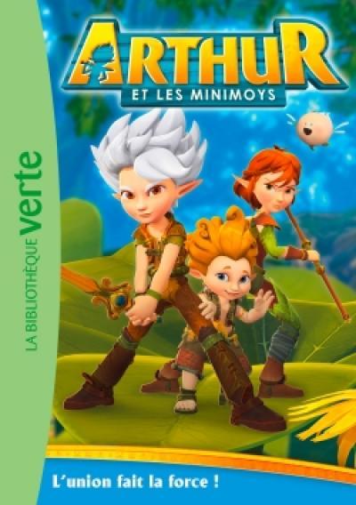 Arthur et les Minimoys 01 - L'union fait la force !