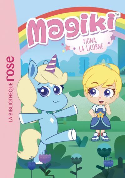 Magiki 01 - Fiona, la licorne