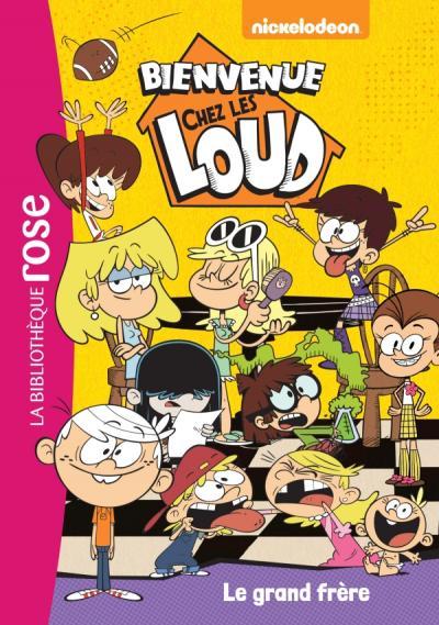 Bienvenue Chez Les Loud 03 Le Grand Frere