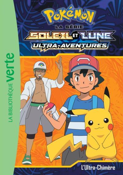Pokémon Soleil et Lune 11 - L'Ultra-Chimère