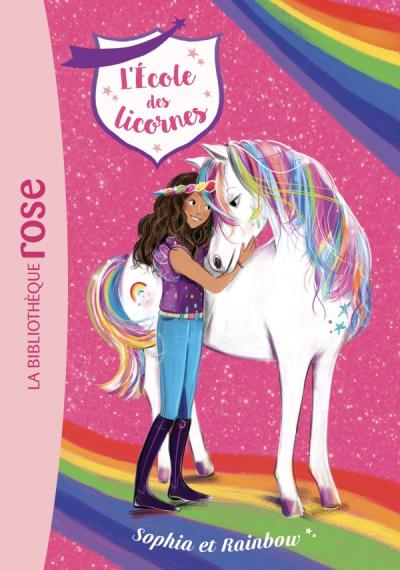 L'école des Licornes 01 - Sophia et Rainbow