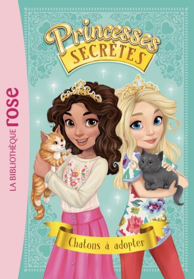 Princesses secrètes 07 - Chatons à adopter
