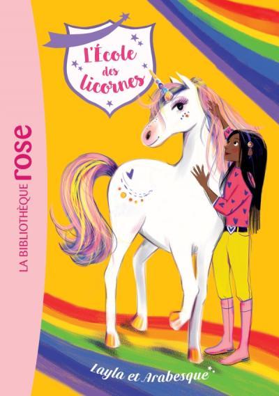 L'école des Licornes 05 - Layla et Arabesque