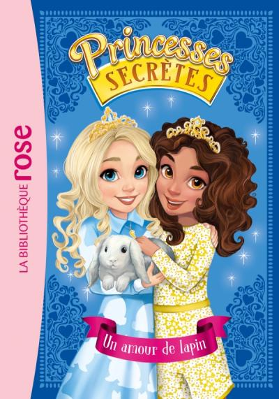 Princesses secrètes 08 - Un amour de lapin