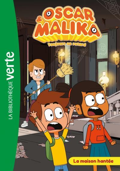 Oscar et Malika 04 - La maison hantée