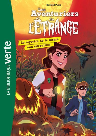 Les aventuriers de l'étrange 09 - Le mystère de la ferme aux citrouilles