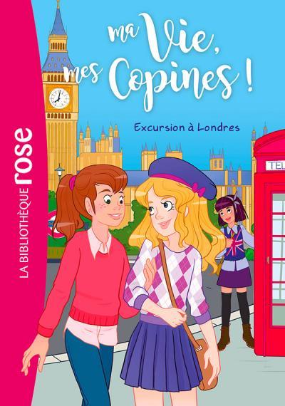 Ma vie, mes copines 16 - Excursion à Londres