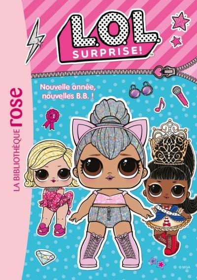 L.O.L. Surprise ! 01 - Nouvelle année, nouvelles B.B. !