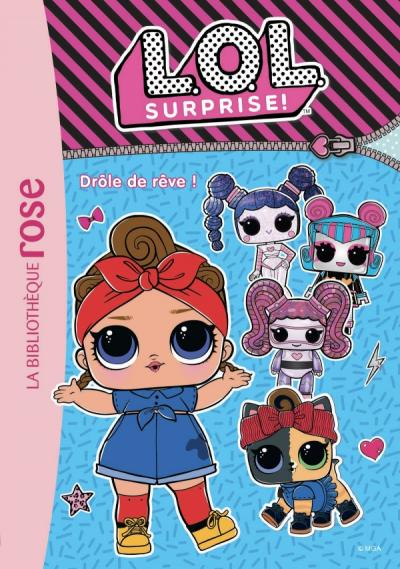 L.O.L. Surprise ! 10 - Drôle de rêve !