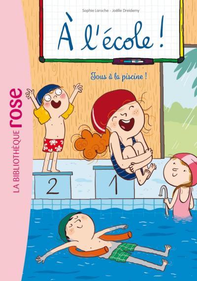 À l'école ! 04 - Tous à la piscine !
