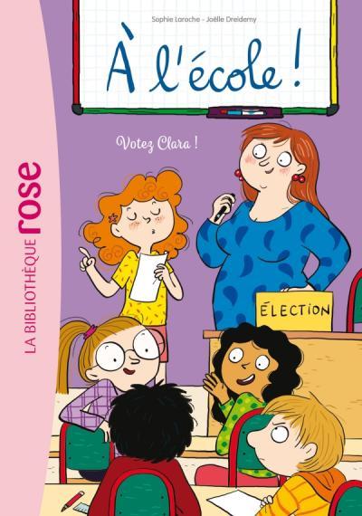 A l'école ! 05 - Votez Clara !