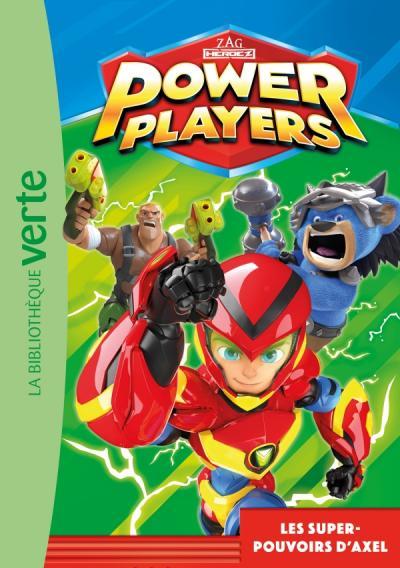 Power Players 01 - Les super-pouvoirs d'Axel