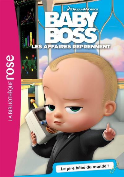 Baby Boss 01 - Le pire bébé du monde !