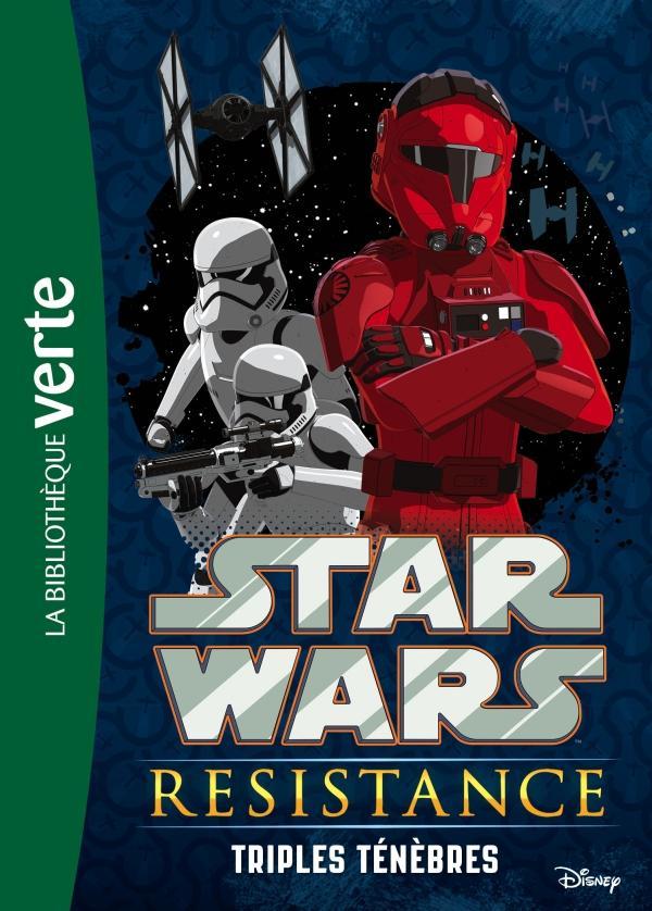 Star War Résistance 02 - Triples Ténèbres