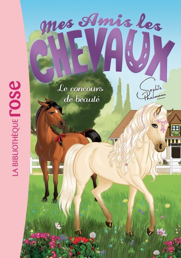 Mes amis les chevaux 10 - Le concours de beauté
