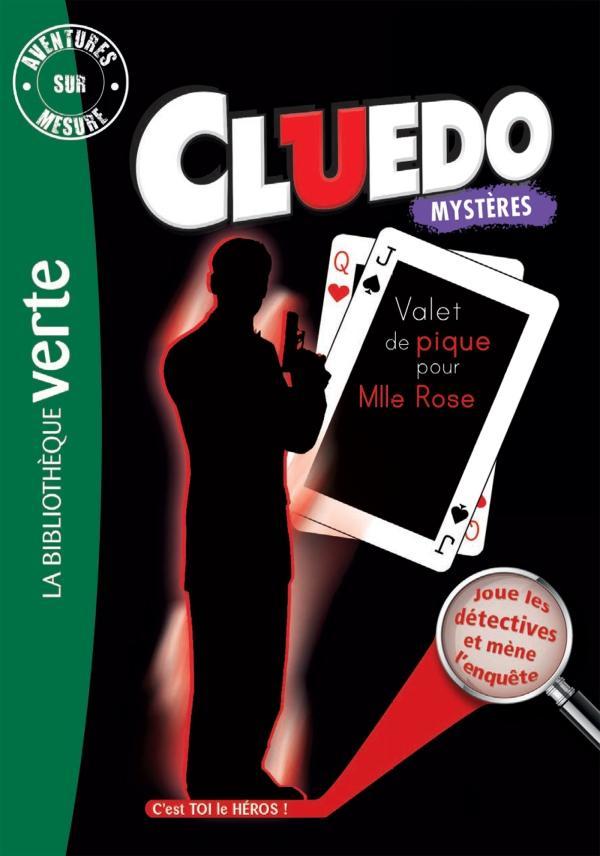 Aventures sur mesure Cluedo 10 - Valet de pique pour Mademoiselle Rose