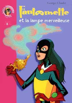Fantômette 14 - Fantômette et la lampe merveilleuse