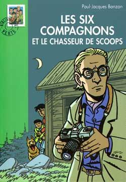Les Six Compagnons 22 - Les Six Compagnons et le chasseur de scoops
