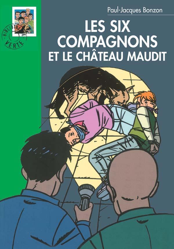 Les Six compagnons 09 - Les Six Compagnons et le château maudit