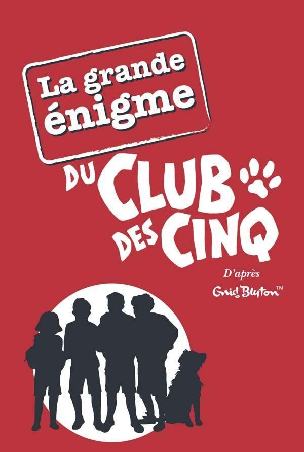 Le Club des Cinq - Hors-Série - La grande énigme du Club des Cinq