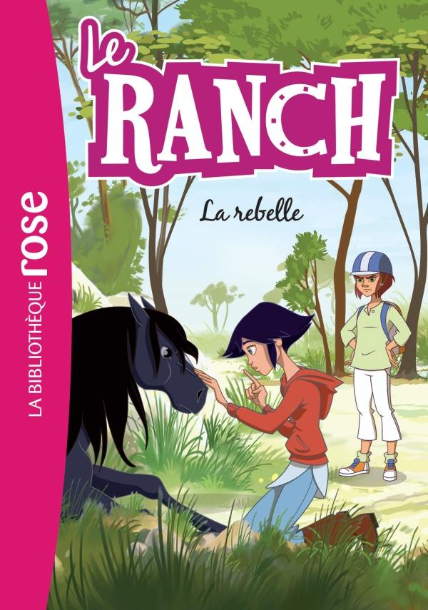 Le Ranch 12 - La rebelle