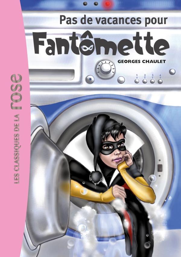 Fantomette 07 - Pas de vacances pour Fantomette