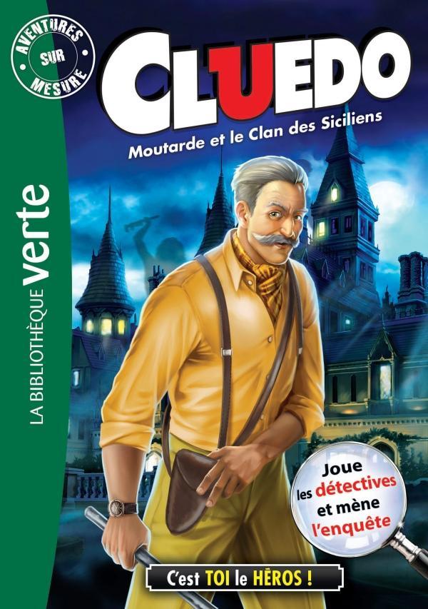 Aventure sur mesure Cluedo 17 - Moutarde et le Clan des Siciliens