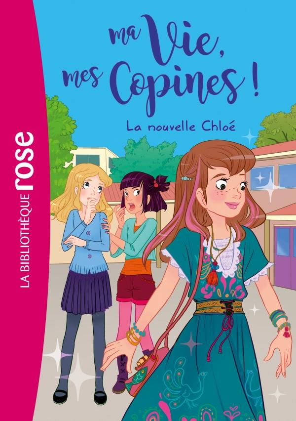 Ma vie, mes copines 08 - La nouvelle Chloé