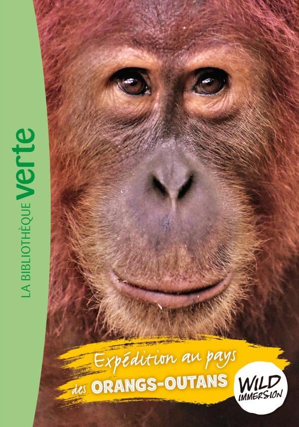 Wild Immersion 03 - Expédition au pays des orangs-outans