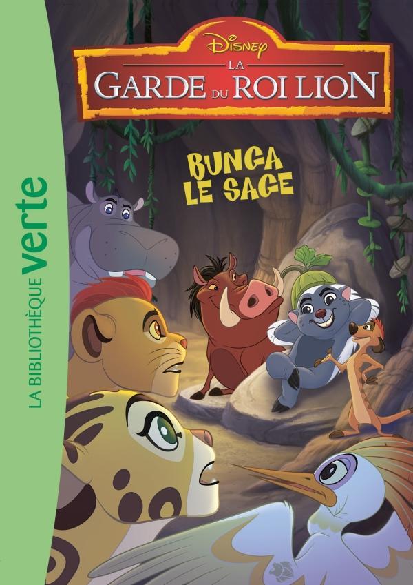 La Garde du Roi Lion 02 - Bunga le sage