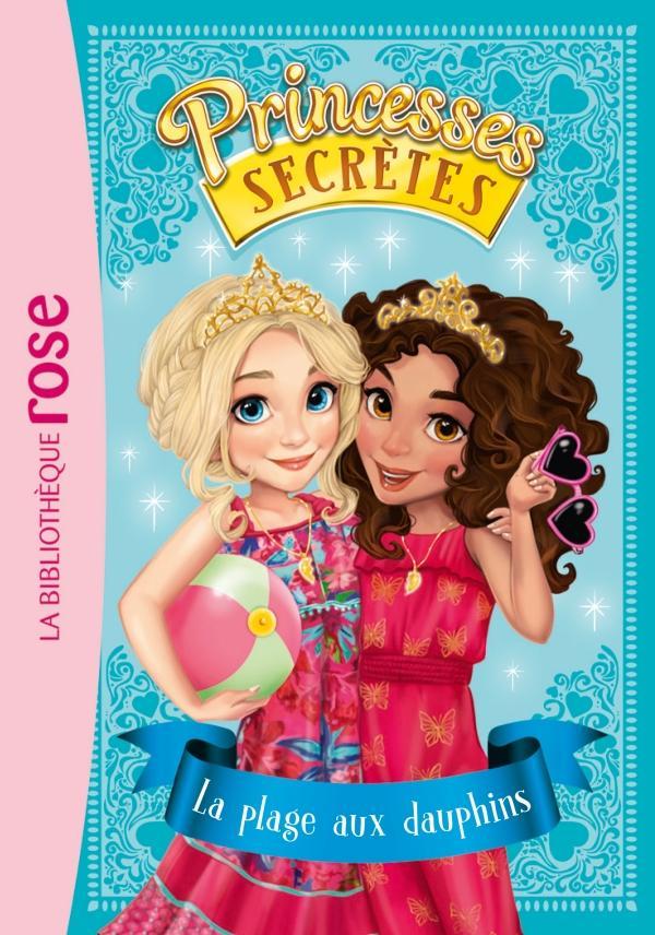 Princesses secrètes 02 - La plage aux dauphins