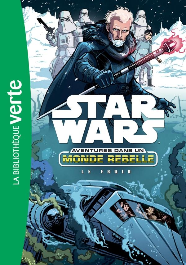 Star Wars Aventures dans un monde rebelle 06 - Le Froid
