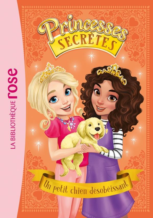 Princesses secrètes 05 - Un petit chien désobéissant